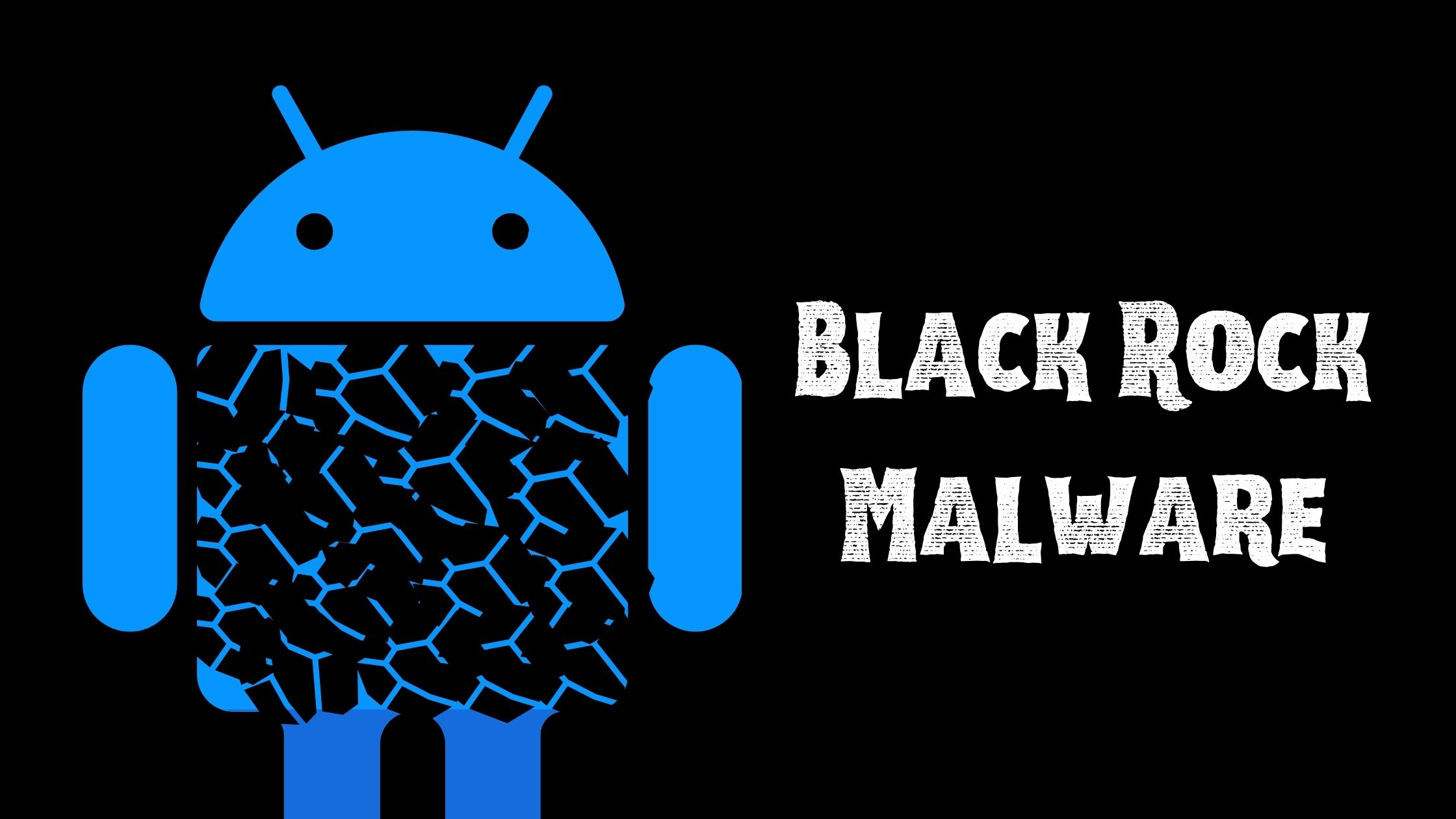What is BlackRok Android malware