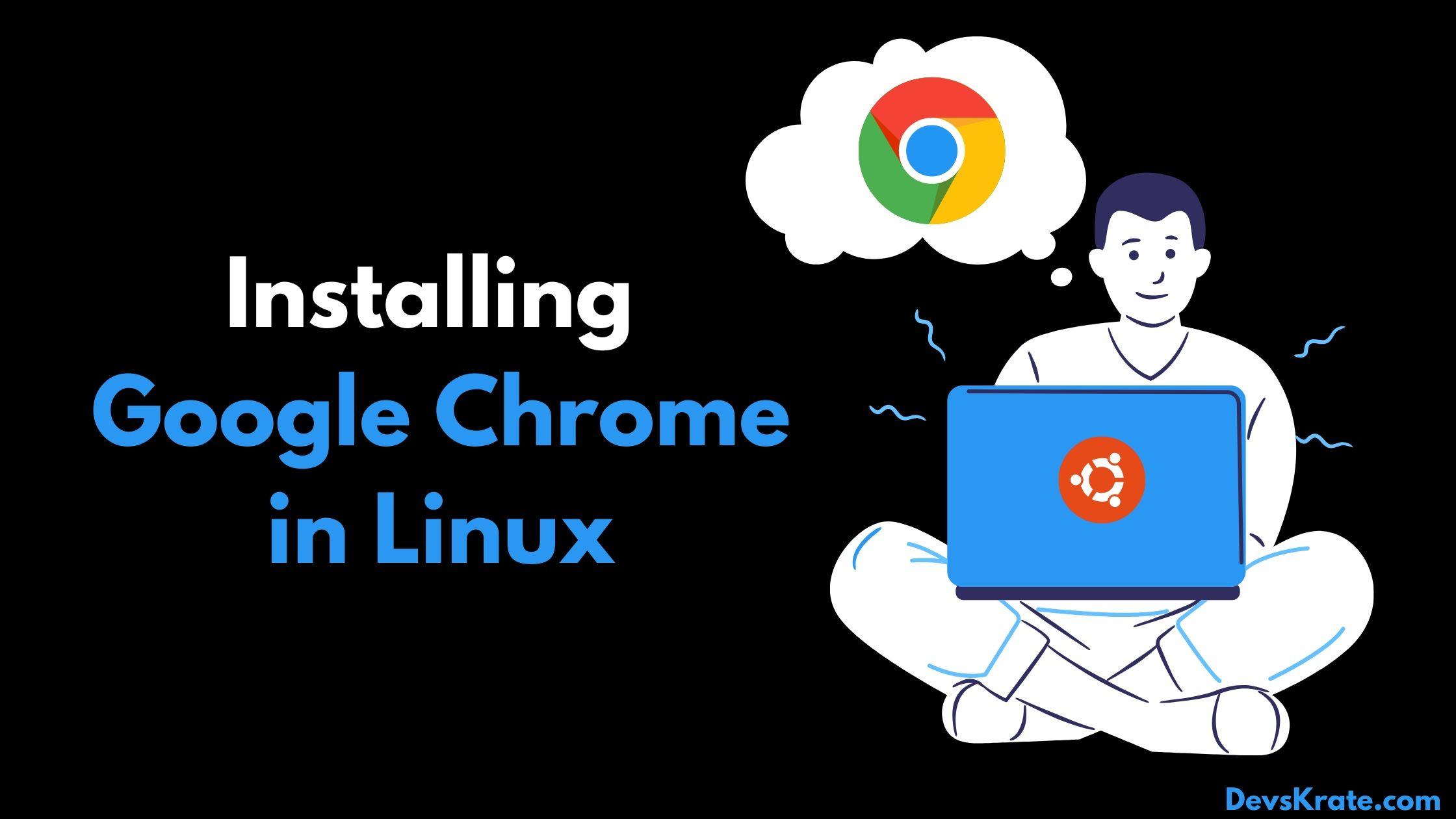Install Google Chrome in Ubuntu/Linux