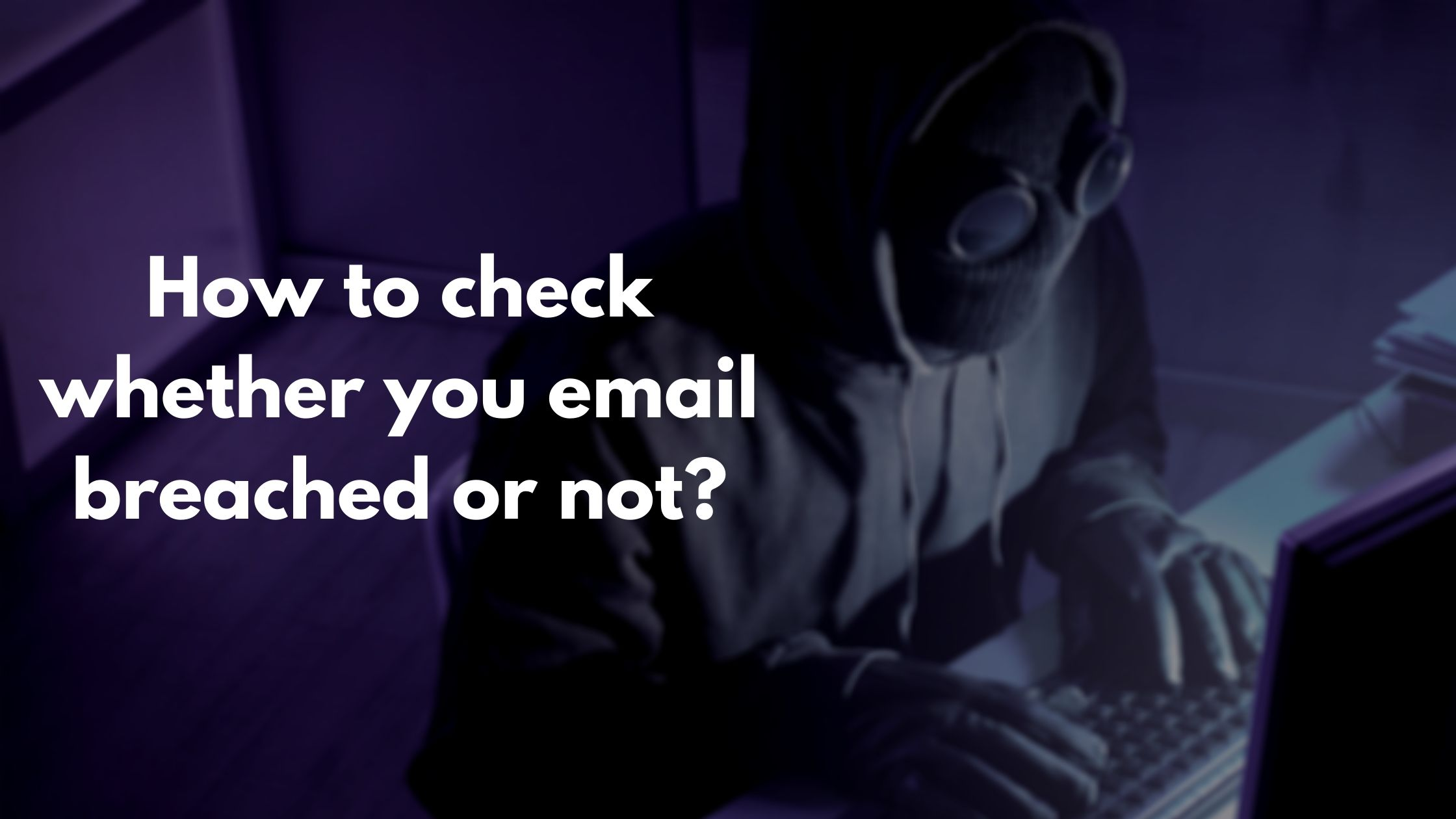 Check if your email associated accounts are breached