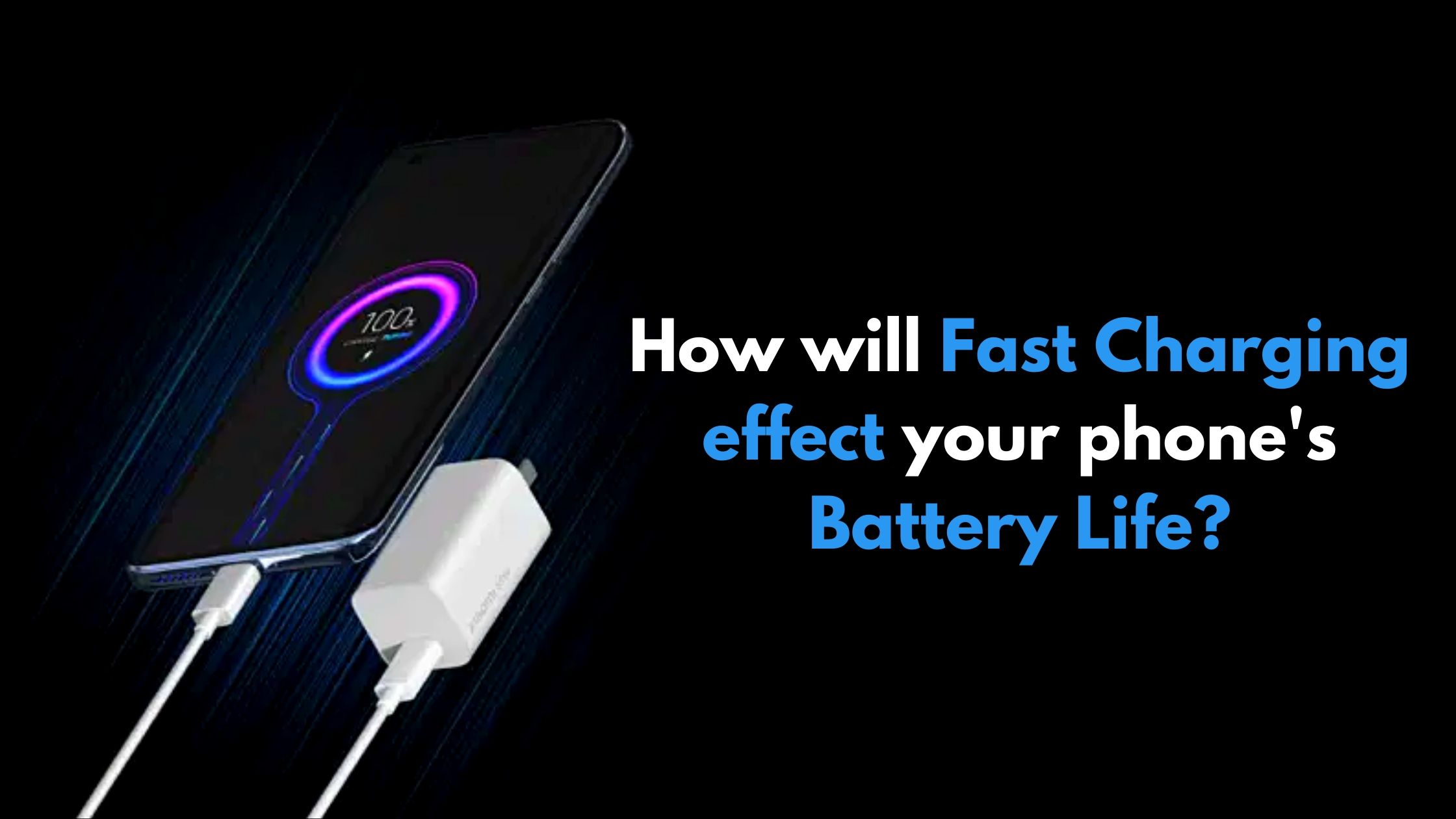 Does Fast Charging affect phone's battery life?