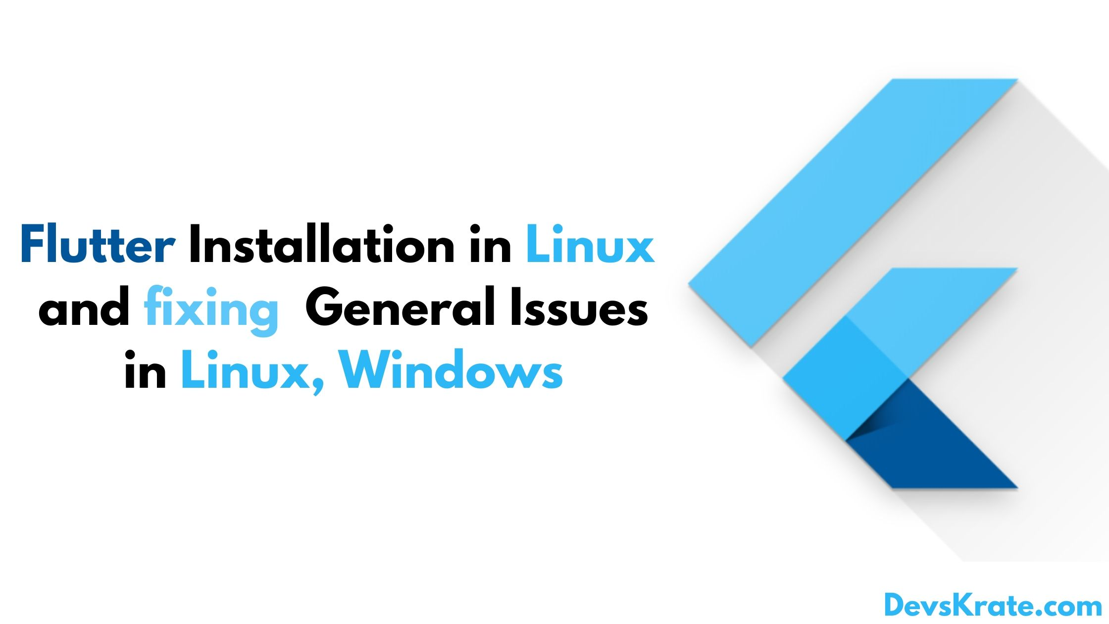 How to install Flutter in linux and Fix general problems