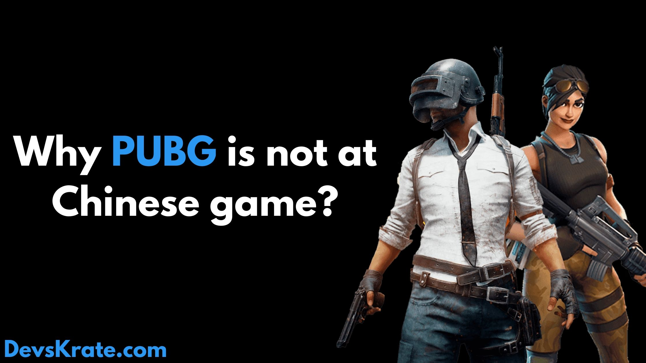 Is PUBG a chinese game?? Let's find out