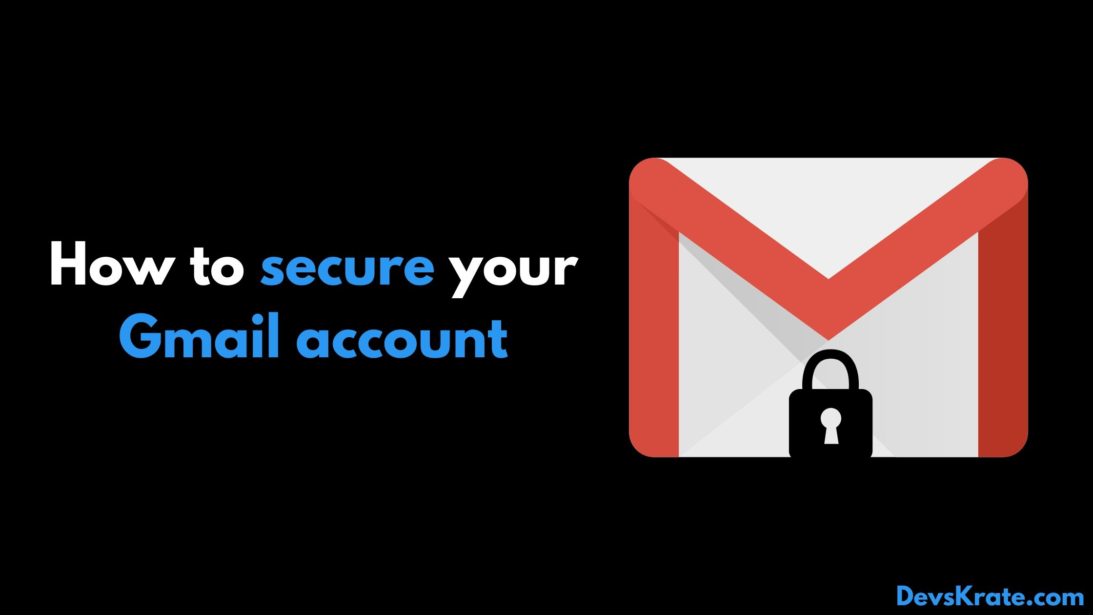 4 steps you should take to secure your Gmail account