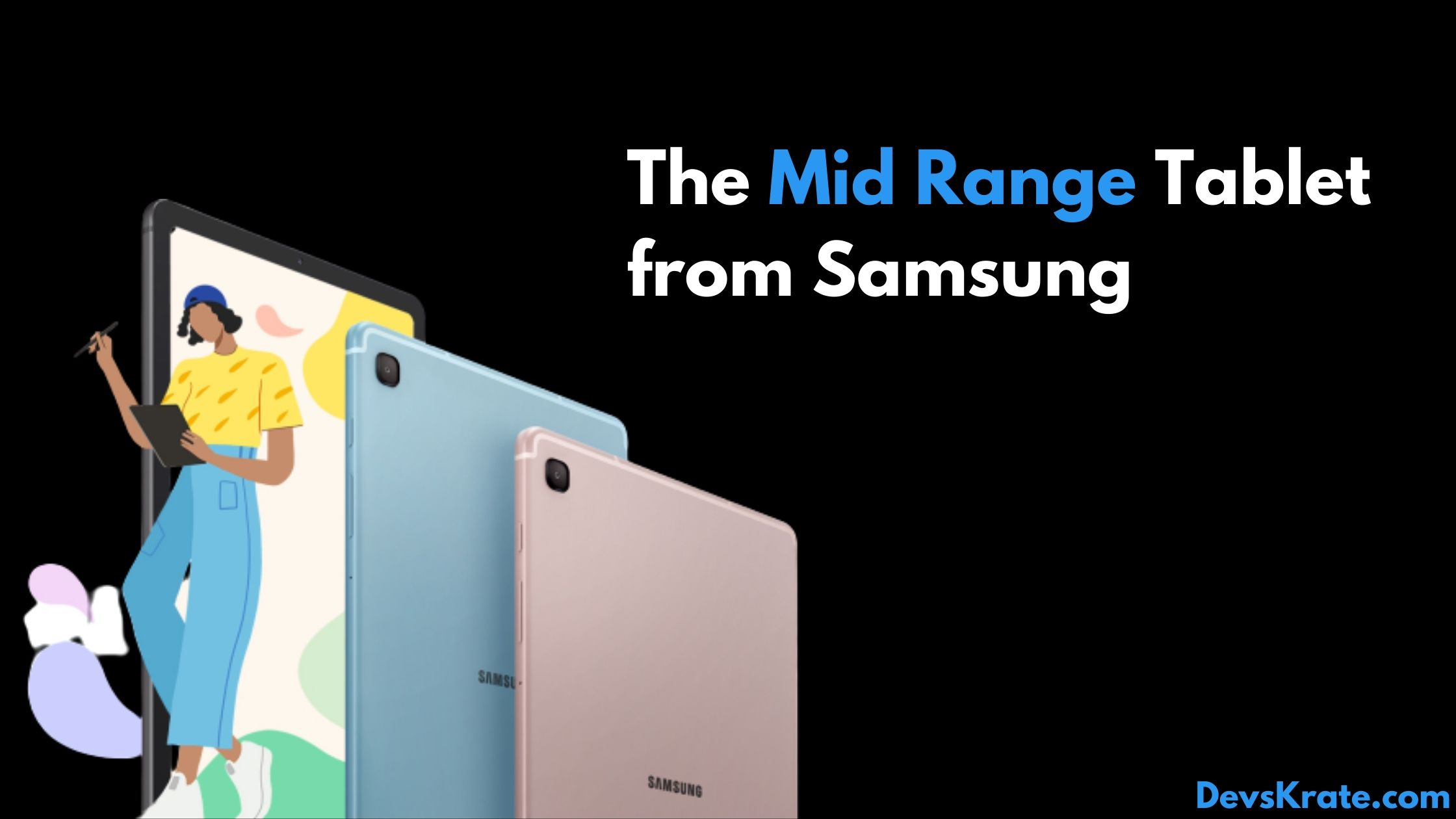 Galaxy Tab s6 Lite : Mid Range Tablet from Samsung