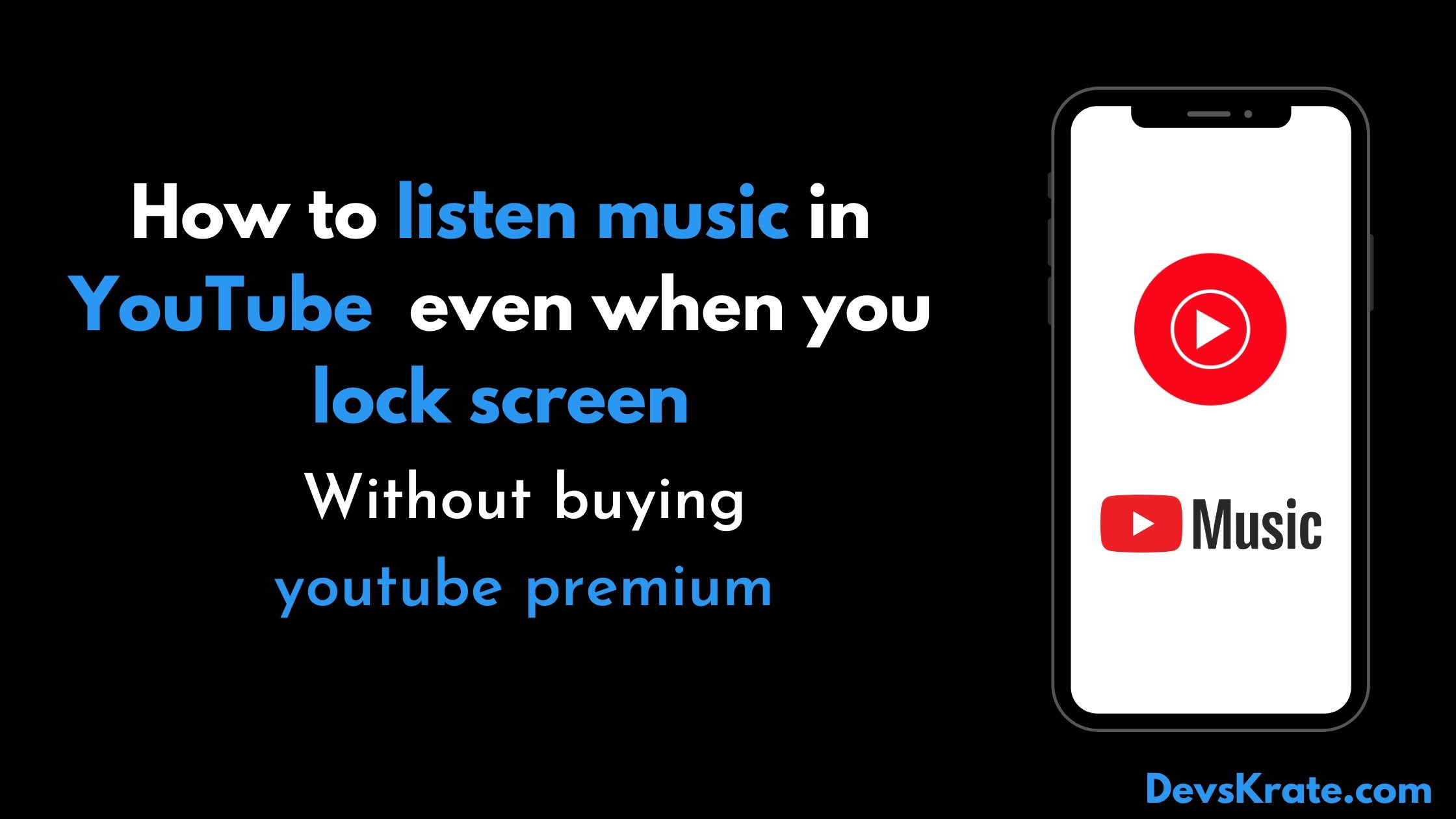 How to listen music in YouTube even in lockscreen in phone